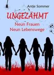 Ungezähmt - Neun Frauen, Neun Lebenswege (eBook, ePUB)