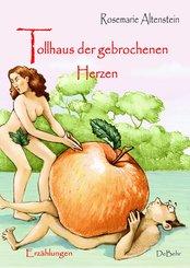 Tollhaus der gebrochenen Herzen - Erzählungen (eBook, ePUB)
