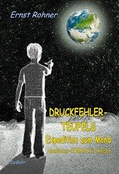 Druckfehlerteufels Expedition zum Mond - Abenteuer-ROMAN für Kinder (eBook, ePUB)