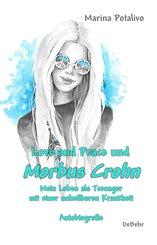 Love and Peace und Morbus Crohn - Mein Leben als Teenager mit einer unheilbaren Krankheit - Autobiografie (eBook, ePUB)