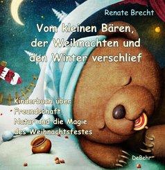 Vom kleinen Bären, der Weihnachten und den Winter verschlief - Ein Kinderbuch über Freundschaft, Natur und die Magie des Weihnachtsfestes (eBook, ePUB)