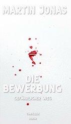 Die Bewerbung - Gefährlicher Weg - Thriller (Luke Steiner Reihe - Band 2) (eBook, ePUB)
