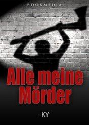 Alle meine Mörder: Kriminalroman (eBook, ePUB)