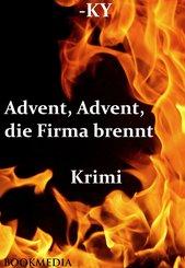 Advent, Advent, die Firma brennt: Krimi (eBook, ePUB)