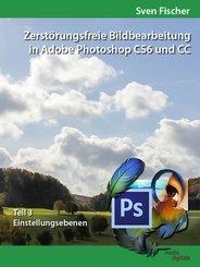 Zerstörungsfreie Bildbearbeitung mit Adobe Photoshop CS6 und CC - Teil 3 (eBook, ePUB)