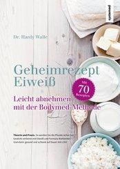 Geheimrezept Eiweiß (eBook, ePUB)