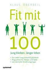 Fit mit 100. Jung bleiben, länger leben (eBook, PDF)