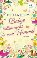 Babys fallen nicht vom Himmel (eBook, ePUB)