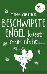 Beschwipste Engel küsst man nicht (eBook, ePUB)