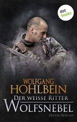 Der weiße Ritter - Erster Roman: Wolfsnebel (eBook, ePUB)