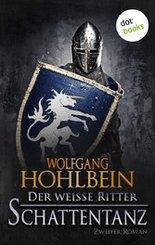 Der weiße Ritter - Zweiter Roman: Schattentanz (eBook, ePUB)