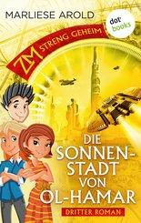 ZM - streng geheim: Dritter Roman - Die Sonnenstadt von Ol-Hamar (eBook, ePUB)