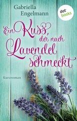 Ein Kuss, der nach Lavendel schmeckt (eBook, ePUB)