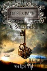 Frost & Payne - Band 1: Die Schlüsselmacherin (Steampunk) (eBook, ePUB)