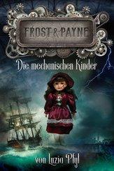 Frost & Payne - Band 2: Die mechanischen Kinder (Steampunk) (eBook, ePUB)