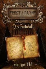 Frost & Payne - Band 5: Das Protokoll (Steampunk) (eBook, ePUB)