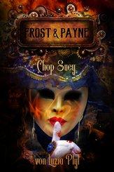 Frost & Payne - Band 6: Chop Suey (Steampunk) (eBook, ePUB)