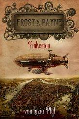 Frost & Payne - Band 7: Pinkerton (Steampunk) (eBook, ePUB)