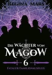 Die Wächter von Magow - Band 6: Fataler Familienausflug (eBook, ePUB)
