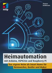 Heimautomation mit Arduino, ESP8266 und Raspberry Pi (eBook, PDF)