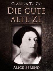 Die gute alte Zeit, Bürger und Spießbürger im 19. Jahrhundert (eBook, ePUB)