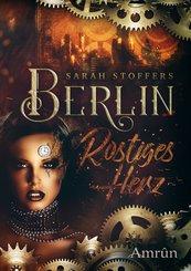 Berlin - Rostiges Herz (eBook, ePUB)