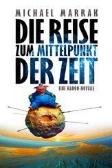 Die Reise zum Mittelpunkt der Zeit (eBook, ePUB)
