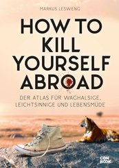How to Kill Yourself Abroad (eBook, PDF)