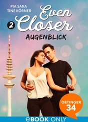 Even Closer: Augenblick (eBook, ePUB)
