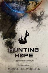 Hunting Hope - Teil 1: Zerbrochene Herkunft (eBook, ePUB)