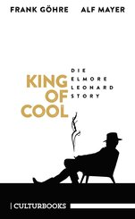 King of Cool. Die Elmore-Leonard-Story (eBook, ePUB)