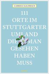 111 Orte im Stuttgarter Umland, die man gesehen haben muss (eBook, ePUB)