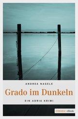 Grado im Dunkeln (eBook, ePUB)