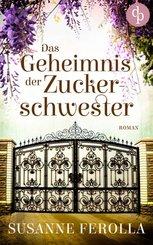 Das Geheimnis der Zuckerschwester (Familiengeheimnis, Roman) (eBook, ePUB)