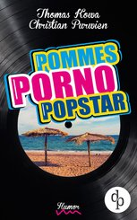 Pommes! Porno! Popstar! (Humor, humorvoller Roman, Musikkomödie) (eBook, ePUB)