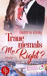 Traue niemals Mr. Right (Chick Lit, Liebe) (eBook, ePUB)