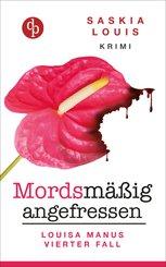 Mordsmäßig angefressen (Frauenkrimi, Chick Lit, Frauenroman) (eBook, ePUB)