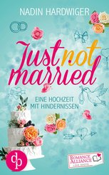 Just not married (Chick Lit, Liebe) (eBook, ePUB)