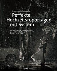 Perfekte Hochzeitsreportagen mit System (eBook, PDF)