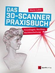 Das 3D-Scanner-Praxisbuch (eBook, ePUB)
