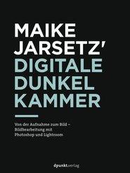 Maike Jarsetz' digitale Dunkelkammer (eBook, PDF)