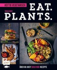 Eat. Plants. - Heftig vegetarisch (eBook, ePUB)