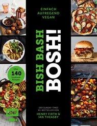 Bish Bash Bosh! einfach - aufregend - vegan - Der Sunday-Times-#1-Bestseller (eBook, ePUB)