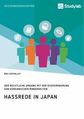 Hassrede in Japan. Der rechtliche Umgang mit der Diskriminierung von koreanischen Minderheiten (eBook, PDF/ePUB)
