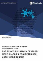 Das Behaviour Driven Development in agilen Projekten der Automobilbranche. Ein Vergleich mit den Techniken Cucumber und Spock (eBook, PDF)