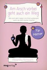 Am Arsch vorbei geht auch ein Weg - Für Mütter (eBook, ePUB)