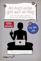 Am Arsch vorbei geht auch ein Weg - Für den Job (eBook, PDF)