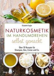 Naturkosmetik im Handumdrehen selbst gemacht (eBook, ePUB)