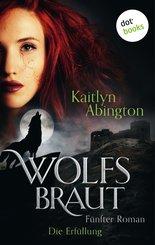 Wolfsbraut - Fünfter Roman: Die Erfüllung (eBook, ePUB)