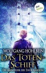 Das Totenschiff: Die Abenteuer des Thor Garson - Zweiter Roman (eBook, ePUB)